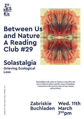 SOLASTALGIA - GRIEVING ECOLOGICAL LOSS Between Us and Nature – A Reading Club #29 Wednesday March 11, 2020, 19.30